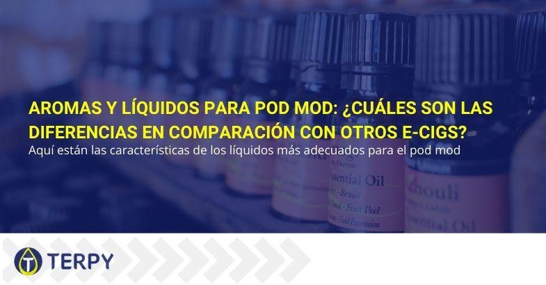 Aromas y líquidos para pod mod: ¿cuáles son las diferencias en comparación con otros e-cigs?