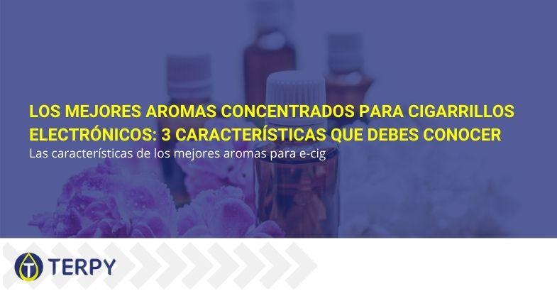Los mejores aromas concentrados para cigarrillos electrónicos: 3 características que debes conocer