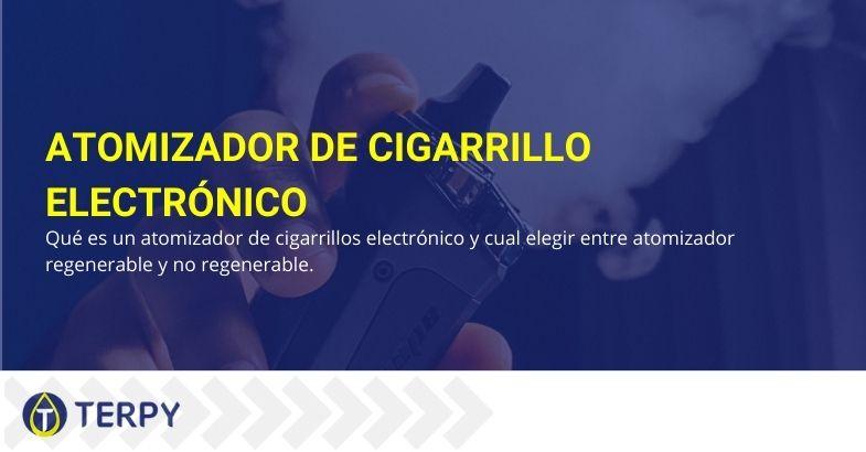 Atomizador de cigarrillo electrónico: qué es, características y tipos.