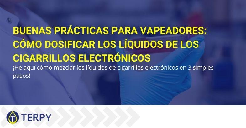 Buenas prácticas para vapeadores: cómo dosificar los líquidos de los cigarrillos electrónicos