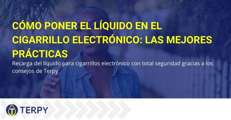 Cómo poner el líquido en el cigarrillo electrónico: las mejores prácticas