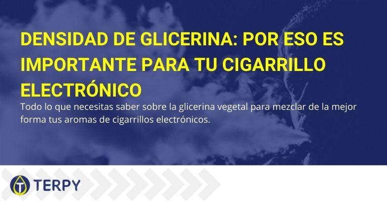 Para su cigarrillo electrónico, es importante ajustar la densidad de glicerina.