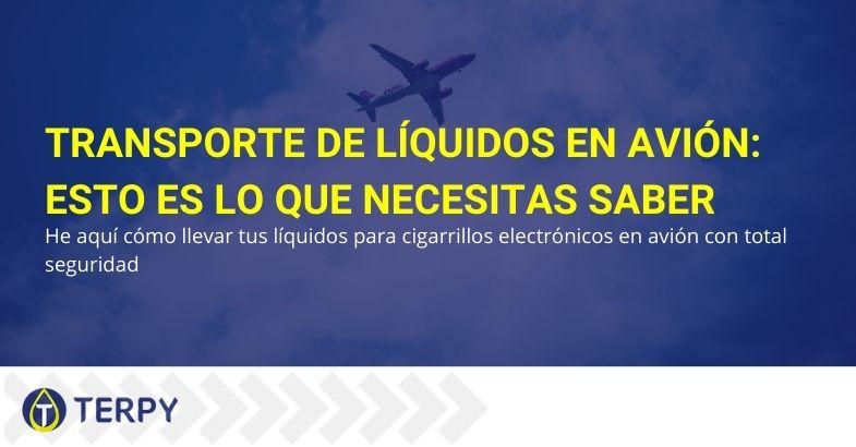Transporte de líquidos en avión: esto es lo que necesitas saber