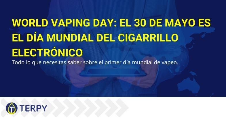 World Vaping Day: el 30 de mayo es el día mundial del cigarrillo electrónico