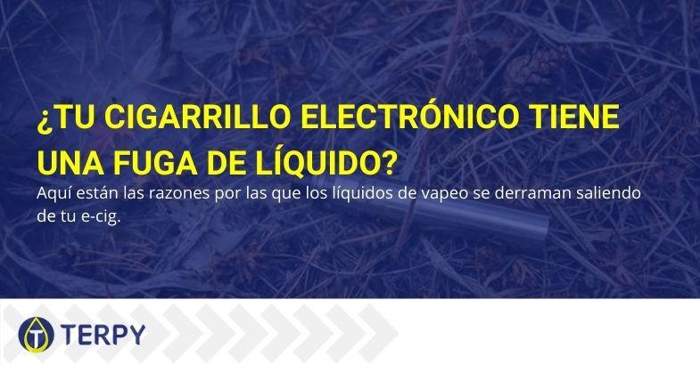 Las cinco causas más comunes de pérdida de líquido de los cigarrillos electrónicos