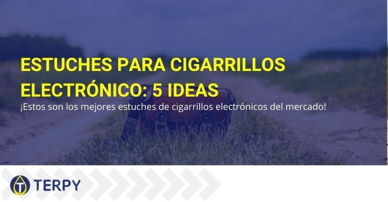 5 ideas de estuches para cigarrillos electrónicos