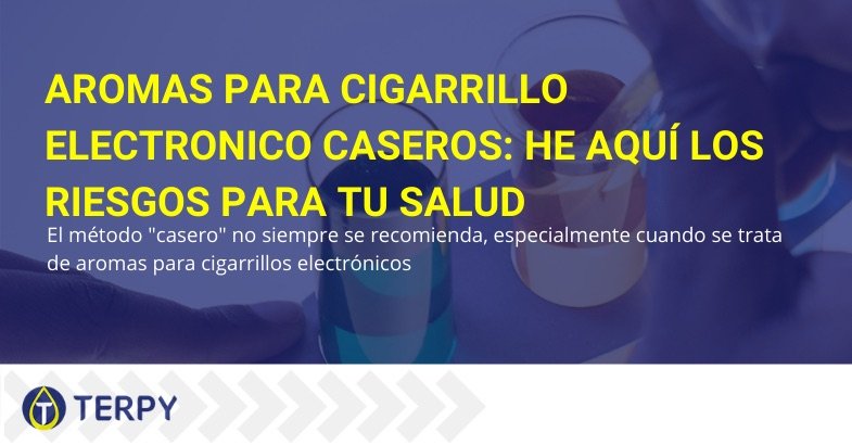 Aromas para cigarrillo electronico caseros riesgos