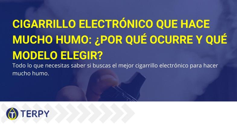 Cigarrillo electrónico que hace mucho humo