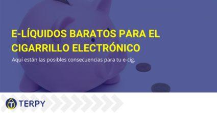 E-líquidos baratos para el cigarrillo electrónico consecuencias