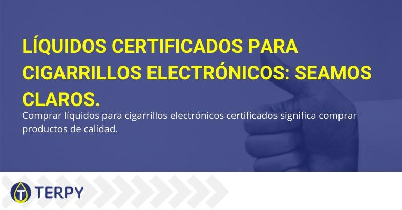 Líquidos certificados para cigarrillos electrónicos