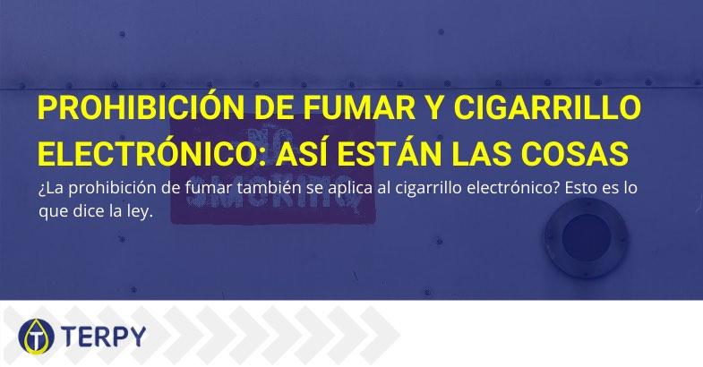 Prohibición de fumar y cigarrillo electrónico así están las cosas