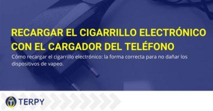 Recargar el cigarrillo electrónico con el cargador del teléfono