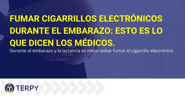 ¿Qué dicen los médicos sobre fumar cigarrillos electrónicos durante el embarazo?