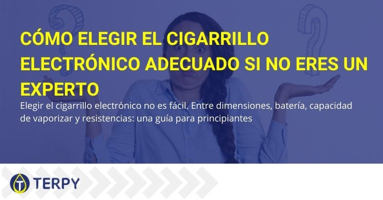 Cómo elegir el cigarrillo electrónico adecuado