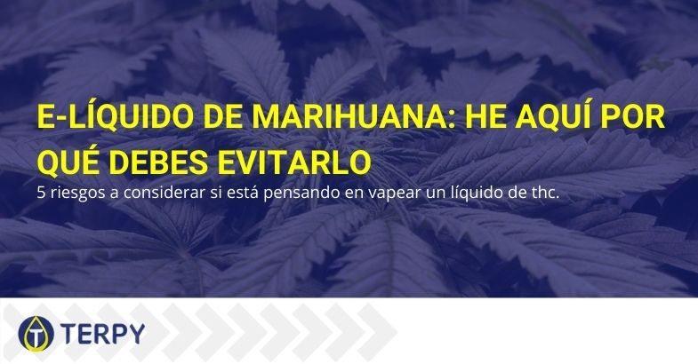 ¿Por qué es mejor evitar el e-líquido de marihuana?