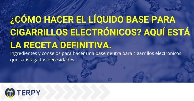 ¿Cómo se puede preparar el líquido base para el cigarrillo electrónico?