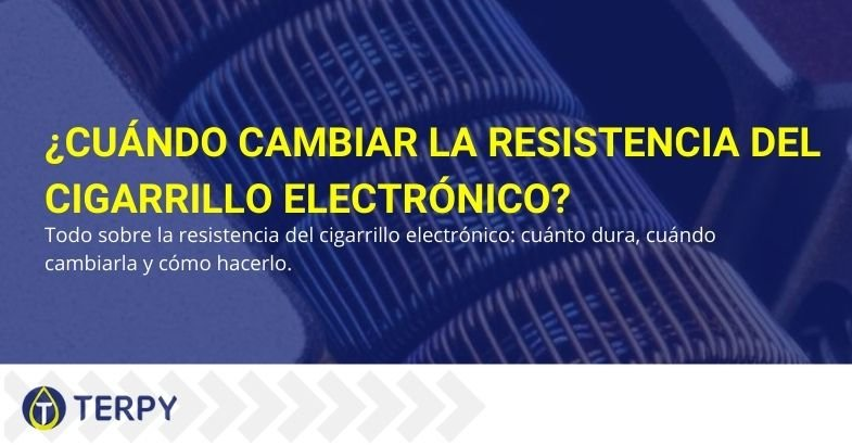 Cambiar la resistencia al cigarrillo electrónico: ¿cuándo hacerlo?