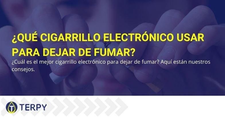 ¿Qué cigarrillo electrónico elegir para dejar de fumar?