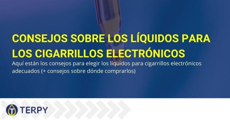 Elegir y comprar los líquidos adecuados para el cigarrillo electrónico: algunos consejos