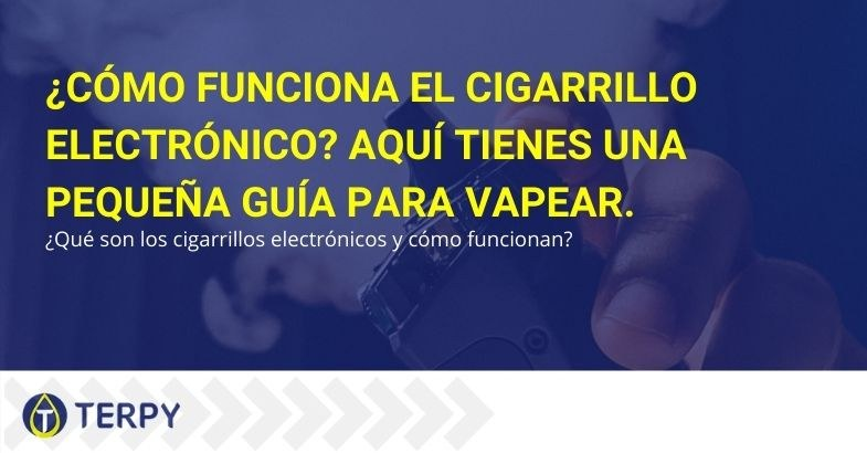 Una guía para entender el funcionamiento del cigarrillo electrónico