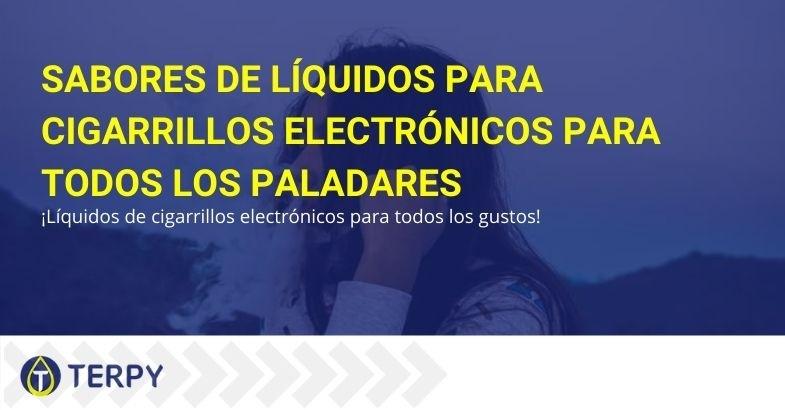 Sabores de líquidos para cigarrillos electrónicos para todos los gustos