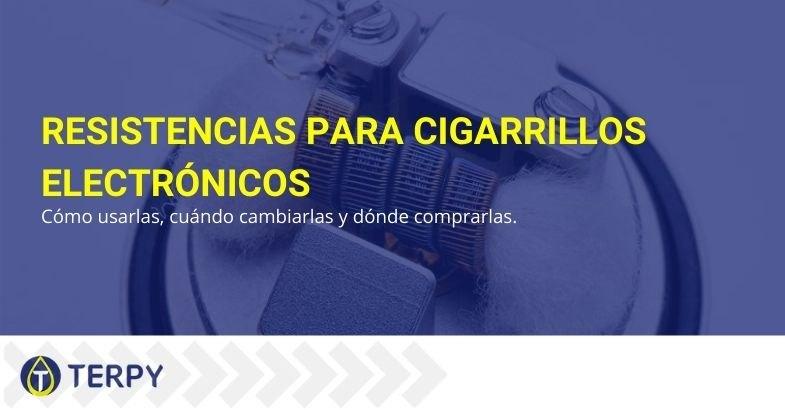 ¿Cómo utilizar la resistencia para el cigarrillo electrónico? ¿Dónde lo compro y cuándo lo cambio?