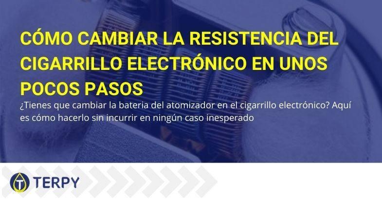 Pasos para sustituir la resistencia del cigarrillo electrónico