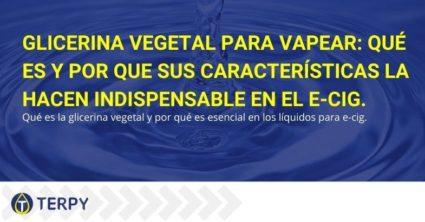 Vapear glicerina vegetal ¿que es y por que es esencial en el e-cig?