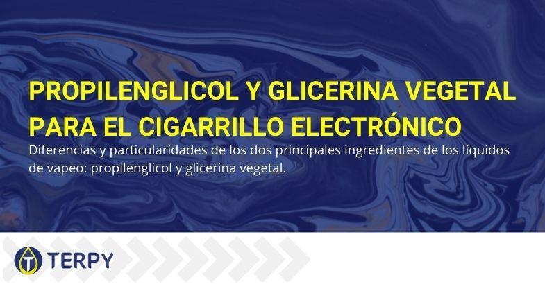 Características y funciones del propilenglicol y glicerina vegetal en el cigarrillo electrónico.