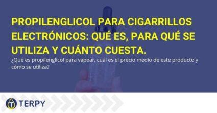¿Qué es el propilenglicol para cigarrillos electrónicos, para qué sirve y cuáles son los costos?