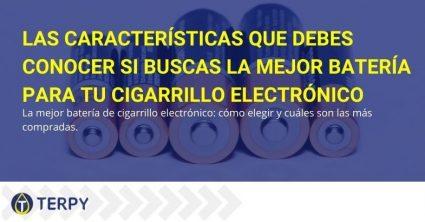 Las características que deben tener las mejores baterías para cigarrillos electrónicos