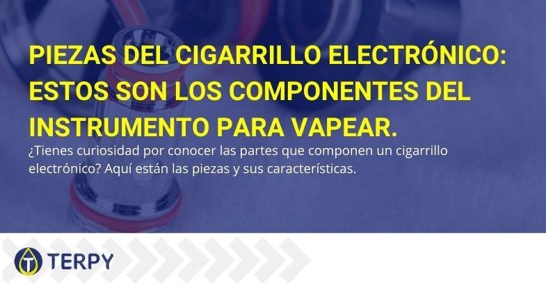 Aquí están todos los componentes del cigarrillo electrónico y sus características.