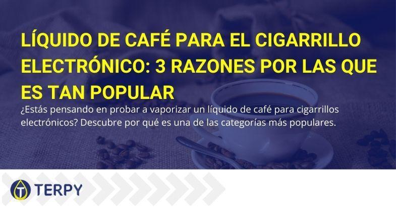 Es por eso que el café líquido para cigarrillos electrónicos es muy popular.